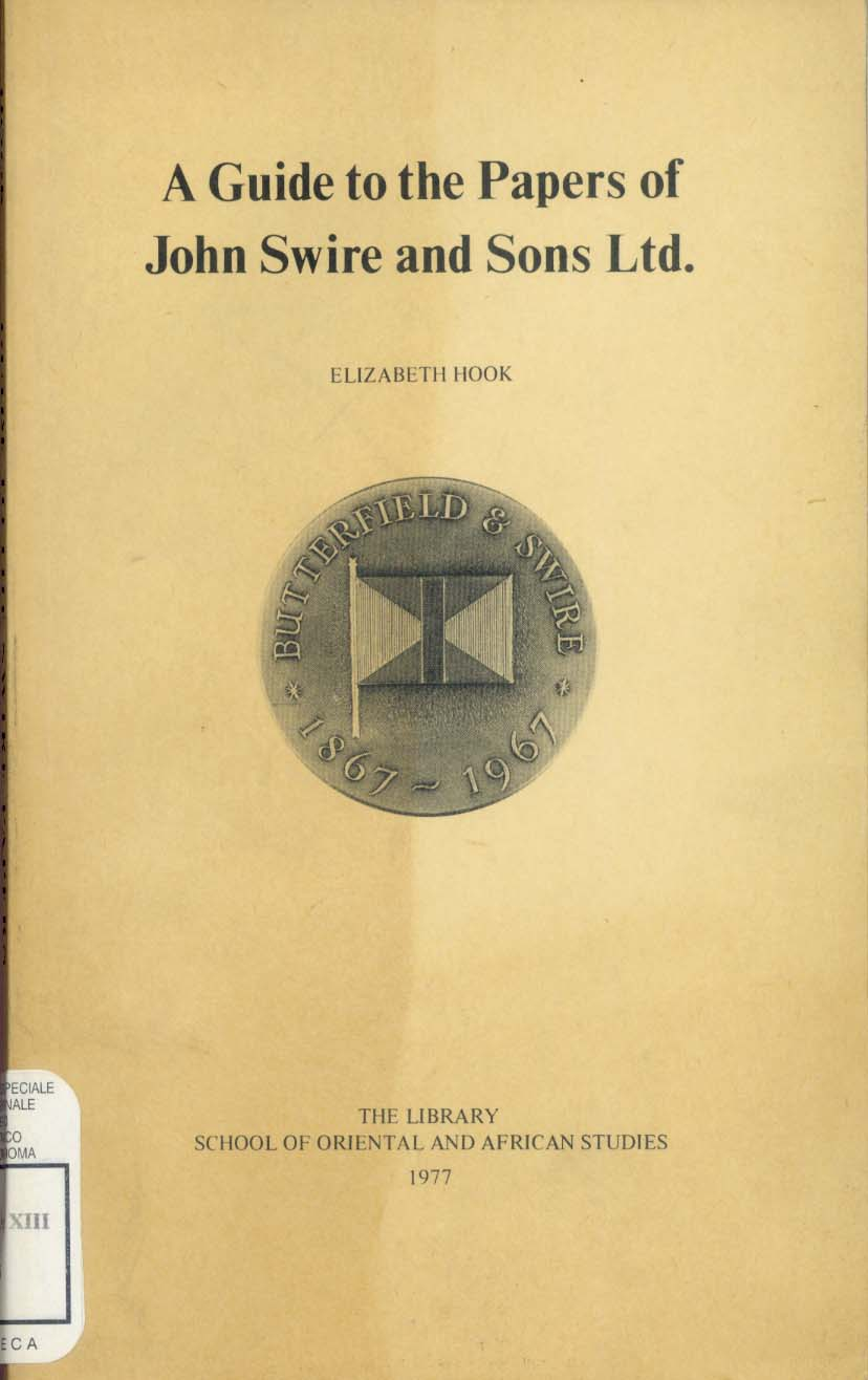 Copertina di A Guide to the Papers of John Swire and Sons Ltd